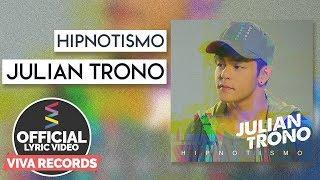 Julian Trono —Hipnotismo [Official Lyric Video]