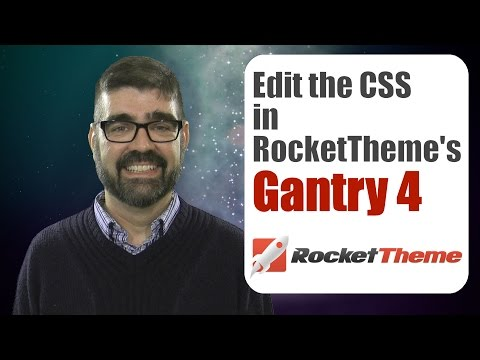 How to Edit the CSS Styles on Gantry 4 RocketTheme Templates