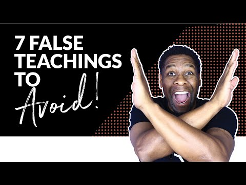 7 False Teachings Christians MUST Avoid!!