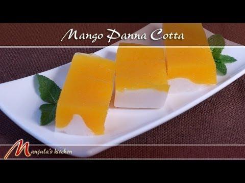 Mango Panna Cotta - Mango Coconut Jelly Recipe by Manjula