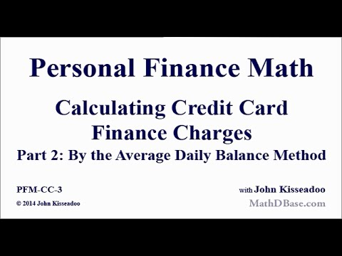 Personal Finance Math 3: Calculating Credit Card Finance Charges Part 2