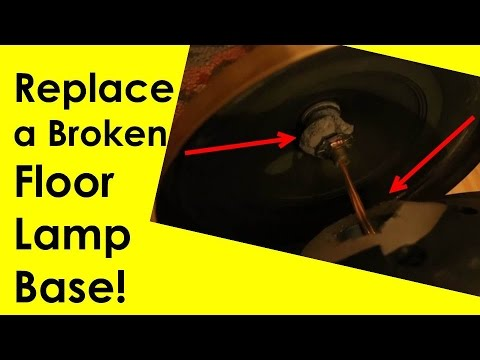 Replace a Broken Floor Lamp Base