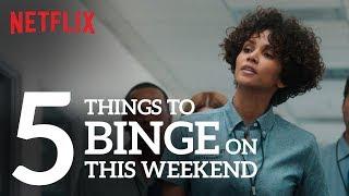 5 Things to binge-watch this weekend