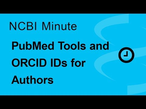 NCBI Minute: PubMed Tools and ORCID ID's for Authors