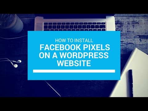 How to Install Facebook Pixels on a Wordpress Website