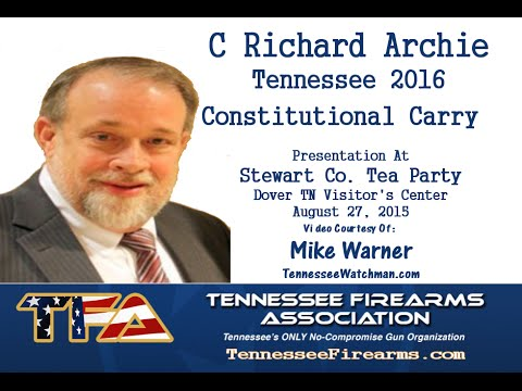 C Richard Archie:  Constitutional Carry 2016 TFA Bill