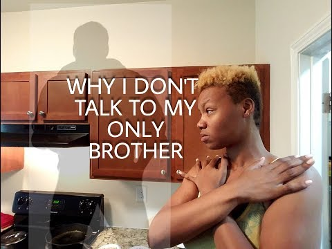 WHY I DON'T TALK TO MY ONLY BROTHER!! ESTRANGED SIBLINGS