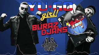 BURAZ DJANS x DJ A.S. ONE - YU GO GIRL