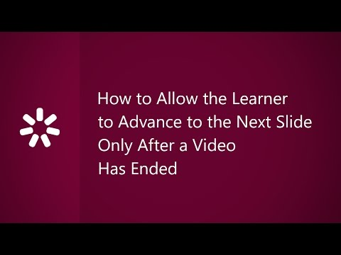 How to Allow the Learner to Advance to the Next Slide Only After a Video Has Ended