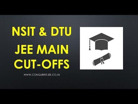 NSIT & DTU JEE MAIN marks cutoffs VS NITS