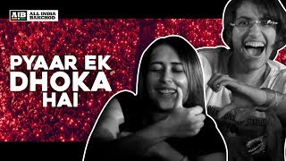AIB : Pyaar Ek Dhoka Hai - After Movie  2018