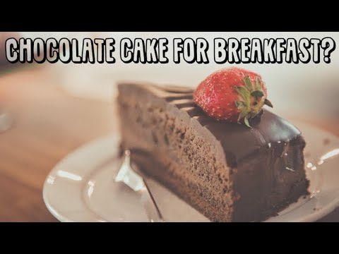 Chocolate Cake for Breakfast Good for You?