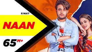 R Nait | Naan (Official Video) | Jay K | Jeona | Jogi | Latest Punjabi Songs 2019