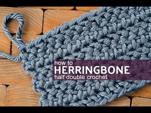 How to Crochet the Herringbone Half Double Crochet