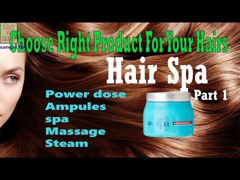 Hair Spa -Detail Knowledge OF  Hair Spa Products-Choose right product to get better result  Part 1