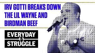 Irv Gotti Breaks Down the Lil Wayne and Birman Beef | Everyday Struggle