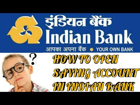 Open Saving Account In Indian Bank