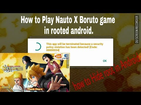How to play NARUTO X BORUTO Game in Rooted Phone. Hide Root to open any game or app