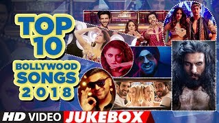 Top 10 Bollywood Songs 2018  (Video Jukebox ) |