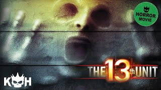 The 13th Unit | Full Horror Movie