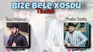 Yuska Razin ft İlqar Ecemi - Bize Bele Xosdu 2019