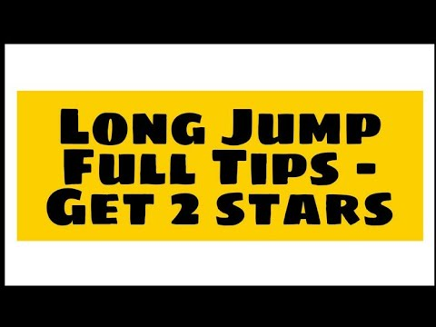 Long Jump Full Tips - Get 2 Stars
