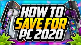 How To SAVE Up For A GAMING PC! 5 EASY Ways To SAVE MONEY On Your Next GAMING PC! [2020]