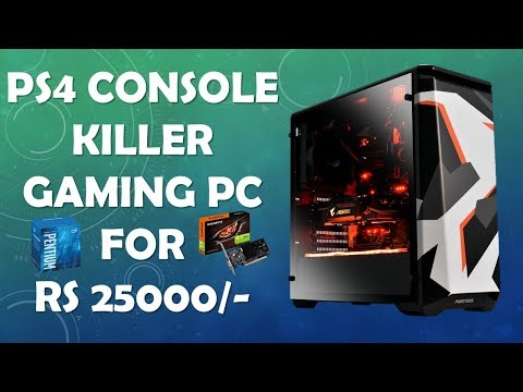PS4 CONSOLE KILLER GAMING PC BUILD FOR RS 25000/- II 1080P GAMING II The TECH Nation