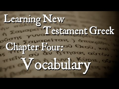 Learning New Testament Greek: Chapter Four Vocabulary