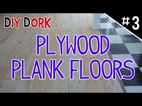 DIY Low Budget Plywood Plank Floors - Part 3 of 5