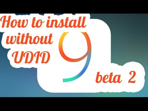 How to Install IOS 9 beta 2 without UDID for free on IPhone iPad iPod touch link beta 1