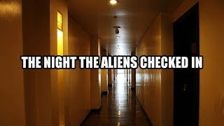 The Night The Aliens Checked In