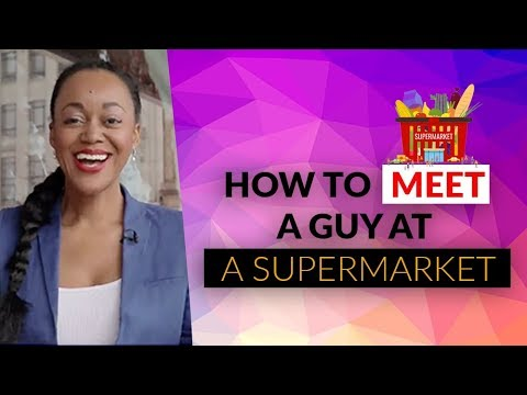 How To Meet A Guy In A Supermarket | Ask Andrea