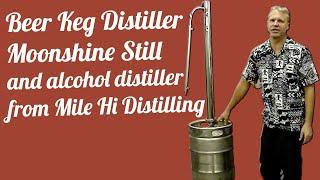 Beer Keg Distiller Moonshine Still And Alcohol Distiller From Mile Hi