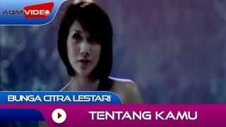 Bunga Citra Lestari - Tentang Kamu | Official Video