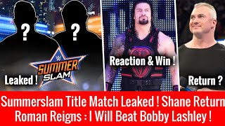 Roman Reigns CLAIMS To WIN Title Shot ! Summerslam 2018 Title Match ! Shane McMahon Return Update !