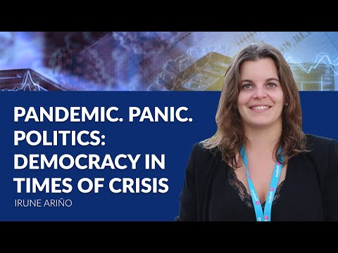 Pandemic. Panic. Politics: Democracy in Times of Crisis - Irune Ariño