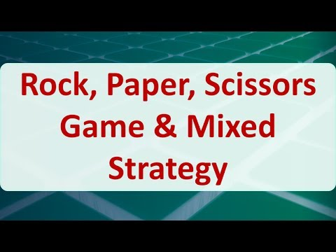 Operations Research 12B: Rock, Paper, Scissors Game & Mixed Strategy