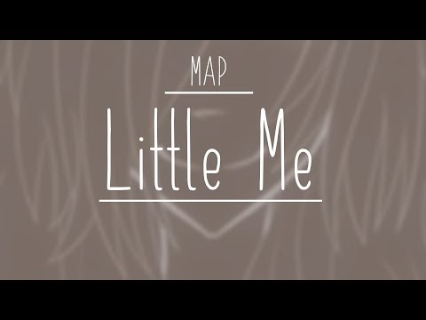Little me | MAP | Complete