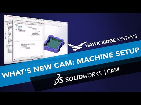 What's New SOLIDWORKS CAM 2018: Machine Setup
