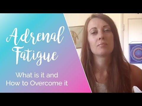 Adrenal Fatigue-What is it and How to Overcome it