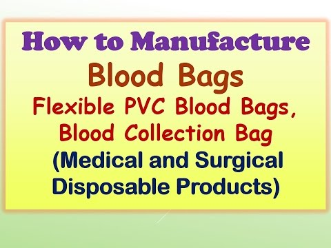 How to Manufacture Blood Bags, Flexible PVC Blood Bags, Blood Collection Bag