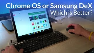 Chrome OS vs. Samsung DeX: Which Is Better For You?