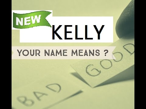 Kelly , Know Anyone By their Name - KELLY  - Name Meaning-First Name ★҉