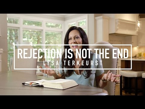 Rejection Never Has The Final Say | Lysa TerKeurst