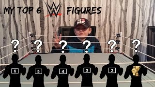 wwe toys   my top 6 figures