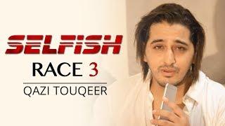 Selfish   Race 3   Atif Aslam , Lulia Vantur , Salman Khan   Fan Farmayish - Qazi Touqeer