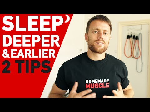 2 TIPS FOR DEEPER AND EARLIER SLEEP