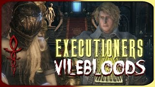 Bloodborne Lore - Executioners And Vilebloods