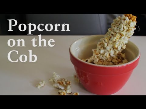 How To Make Popcorn On The Cob